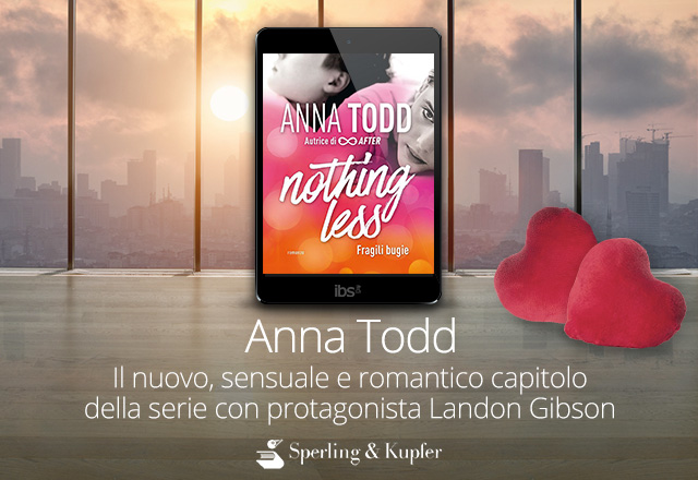 Anna Todd Fragili bugie. Nothing Less