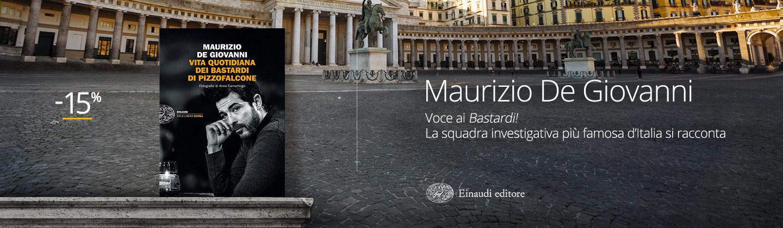 Maurizio De Giovanni - La vita quotidiana dei bastardi