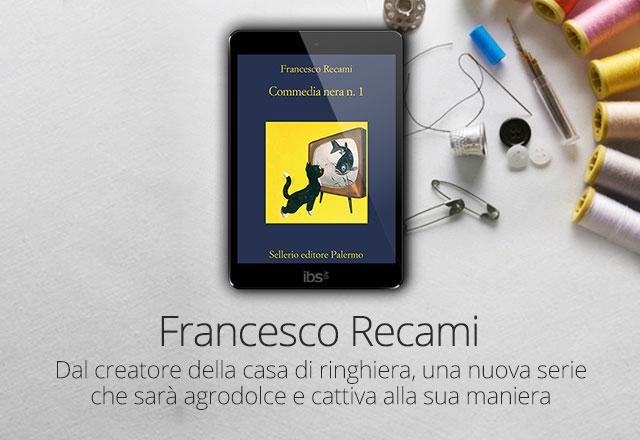 Francesco Recami - Commedia nera