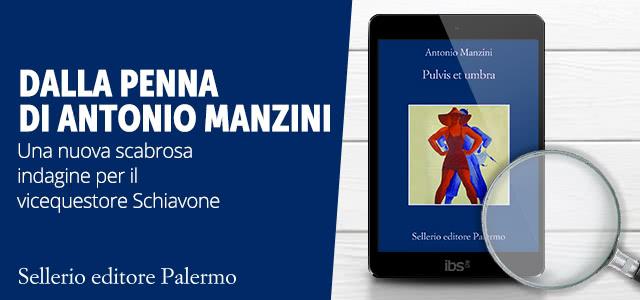 Antonio Manzini - Pulvis et Umbra