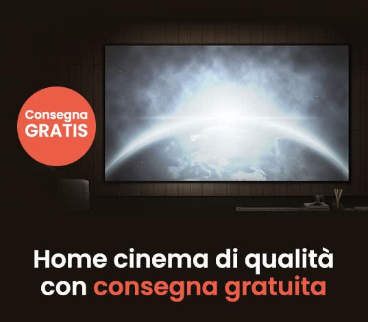 Consegna gratuita Home Cinema