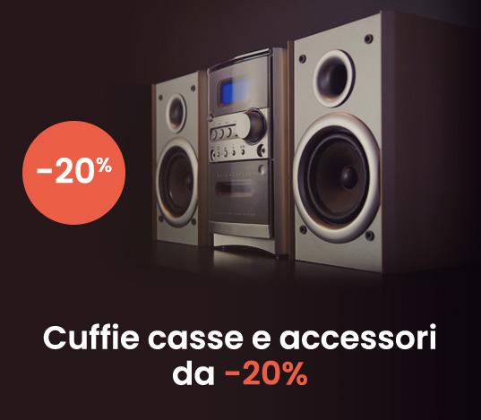 Cuffie casse e accessori da -20%