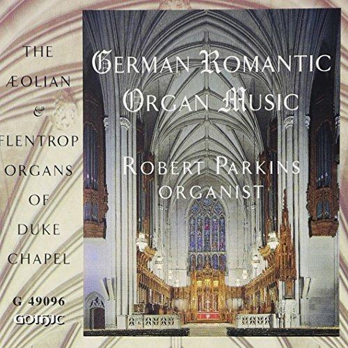 German Romantic Organ - CD Audio di Robert Parkins