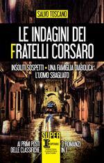 Le indagini dei fratelli Corsaro. Insoliti sospetti - Una famiglia diabolica - L'uomo sbagliato