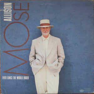 Ever Since The World Ended - Vinile LP di Mose Allison