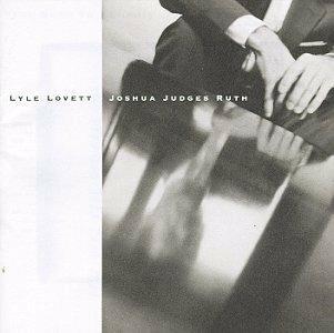 Joshua Judges Ruth - CD Audio di Lyle Lovett