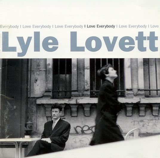 I Love Everybody - CD Audio di Lyle Lovett