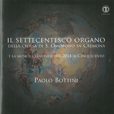 Il settecentesco organo della Chiesa di S.Omobono - CD Audio di Paolo Bottini