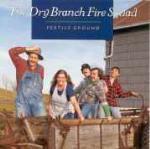 Fertile Ground - CD Audio di Dry Branch Fire Squad