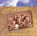 Sendero del Sol - CD Audio di Sol Y Canto