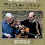 The Slippery Stick - CD Audio di Robichaud Brothers