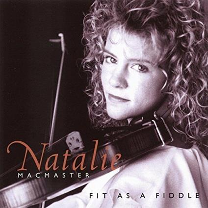 Fit as a Fiddle - CD Audio di Natalie MacMaster