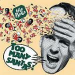 Too Many Santas - CD Audio di Bobs