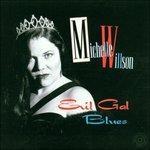 Evil Gal Blues - CD Audio di Michelle Willson