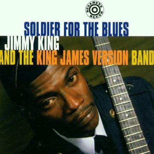 Soldier the Blues - CD Audio di Jimmy King,King James Band