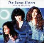 Out of the Blue - CD Audio di Burns Sisters