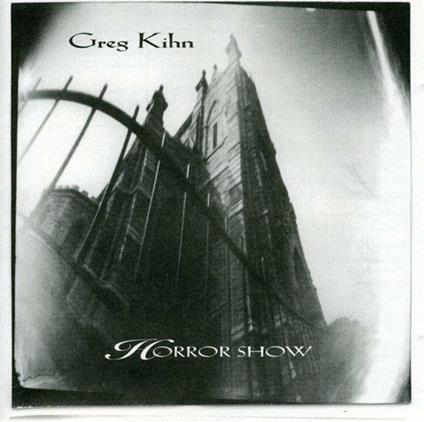 Horror Show - CD Audio di Greg Kihn