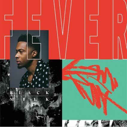 Fever - CD Audio di Black Milk