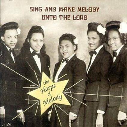 Sing and Make Melody Unto the Lord - CD Audio di Harps of Melody