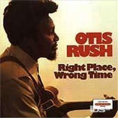 Right Place, Wrong Time - CD Audio di Otis Rush