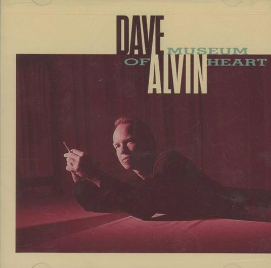 Museum of Heart - CD Audio di Dave Alvin