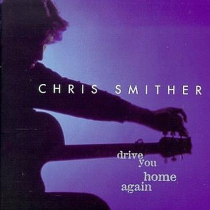 Drive You Home Again - CD Audio di Chris Smither