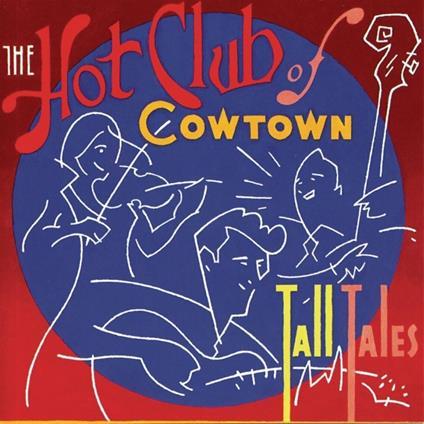 Tall Tales - CD Audio di Hot Club of Cowtown