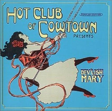 Dev'lish Mary - CD Audio di Hot Club of Cowtown