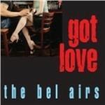 Got Love - CD Audio di Belairs