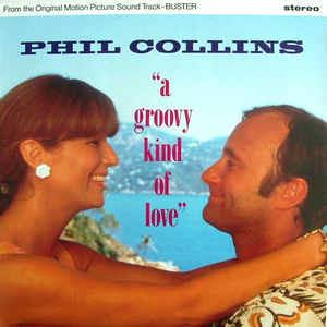 A Groovy Kind of Love - Vinile 10'' di Phil Collins
