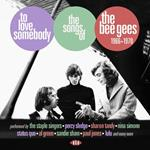 To Love Somebody. The Songs of the Bee Gees 1966-1970