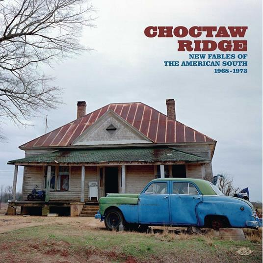Choctaw Ridge. New Fables of the American South 1968-1973 - CD Audio
