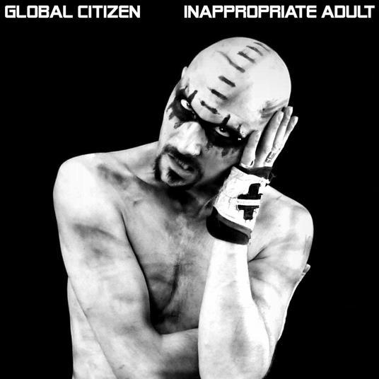 Inappropriate Adult (Coloured Vinyl) - Vinile LP di Global Citizen