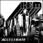 Accelerate - CD Audio di REM