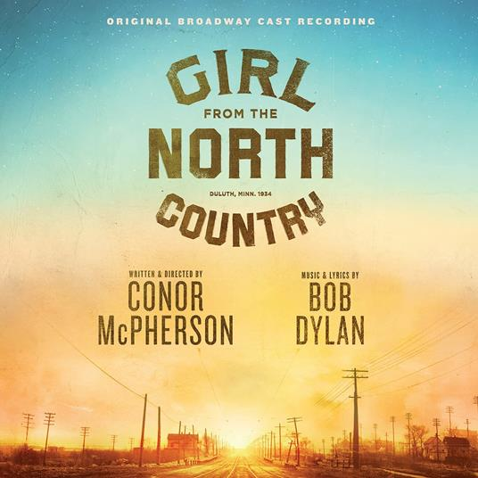 Girl from the North Country. Original Broadway Cast (Colonna Sonora) - CD Audio