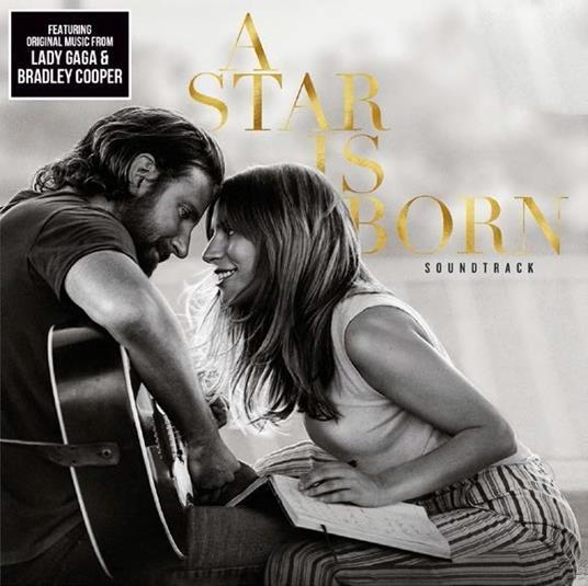 A Star Is Born (Colonna sonora) - CD Audio di Lady Gaga,Bradley Cooper