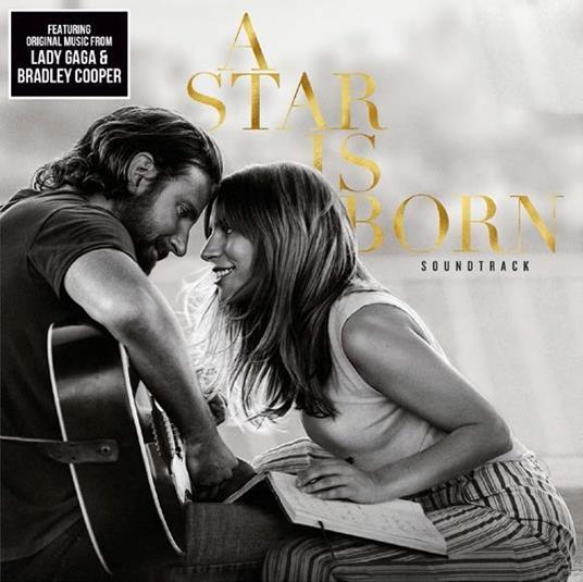A Star Is Born (Colonna sonora) - Vinile LP di Lady Gaga,Bradley Cooper