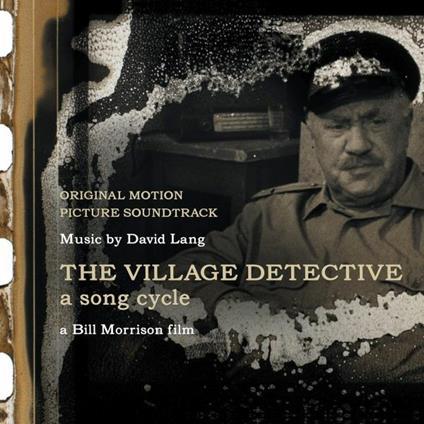 The Village Detective. A Song Cycle - CD Audio di David Lang