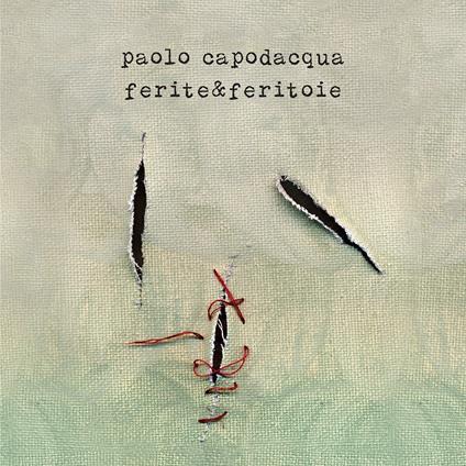 Ferite e feritoie - CD Audio di Paolo Capodacqua