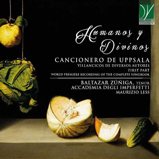 Humanos y Divinos. Cancionero de Upsala: Villancicos de diversos autores - CD Audio di Baltazar Zuniga