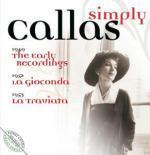 Simply Callas. Le prime registrazioni - La Gioconda - La Traviata