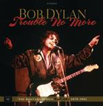 Trouble No More. The Bootleg Series vol.13
