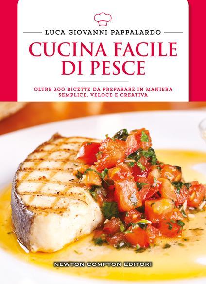 Cucina facile di pesce - Luca Giovanni Pappalardo - copertina