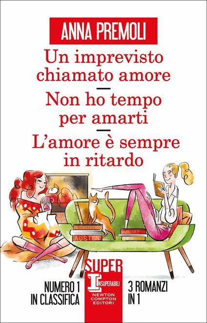 Un imprevisto chiamato amore, Non ho tempo per amarti, L'amore è sempre in ritardo - Anna Premoli - copertina