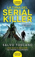 La tana del serial killer. Una nuova indagine dei fratelli Corsaro