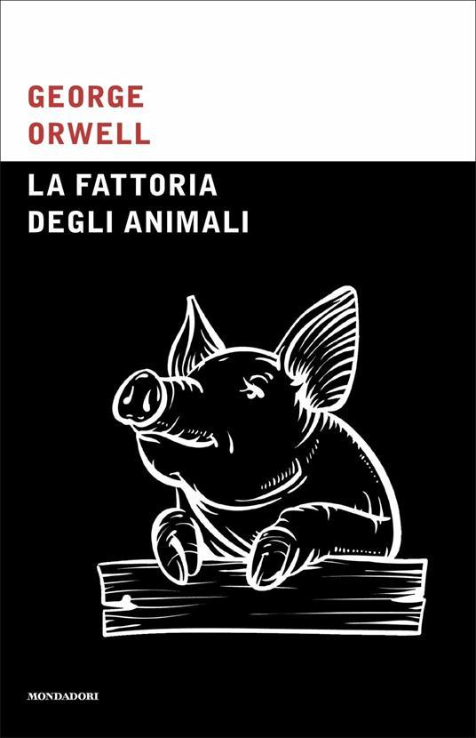 La fattoria degli animali -  George Orwell - 2