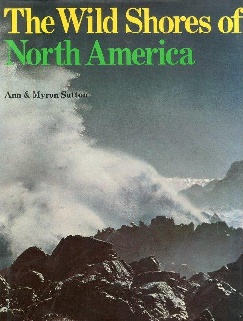 The Wild Shores of North America - Ann Sutton,Myron Sutton - copertina