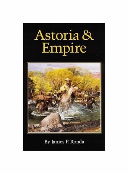 Astoria and Empire - James P. Ronda - copertina