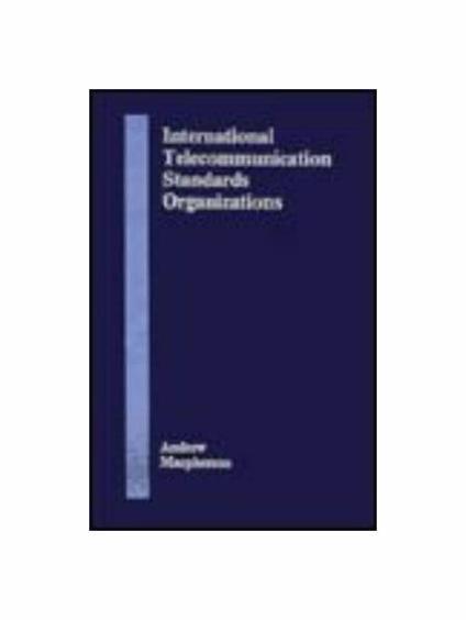 International Telecommunication Standards Organizations - Andrew MacPherson - copertina