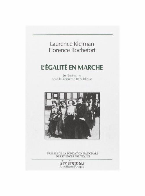 L' Égalité En Marche. Le Féminisme Sous la Troisième République - copertina